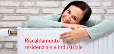 Riscaldamento residenziale e industriale